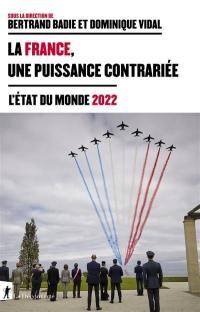 La France, une puissance contrariée : l'état du monde 2022