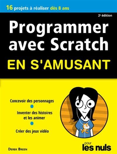 Programmer avec Scratch en s'amusant pour les nuls