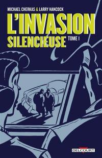 L'invasion silencieuse. Volume 1,