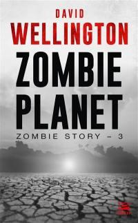 Zombie story. Volume 3, Zombie planet