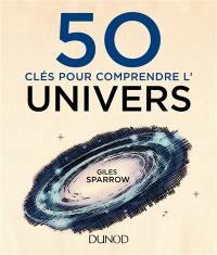 50 clés pour comprendre l'Univers