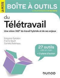 La petite boîte à outils du télétravail : une vision 360° du travail hybride et de ses enjeux : 27 outils clés en main + 3 plans d'action
