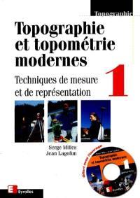 Topographie et topométrie modernes. Volume 1, Techniques de mesure et de représentation