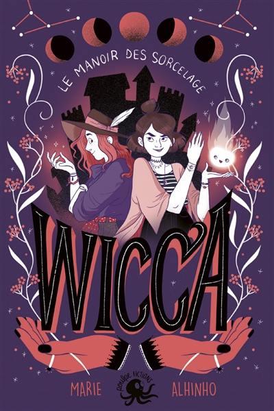 Wicca : le manoir des Sorcelage