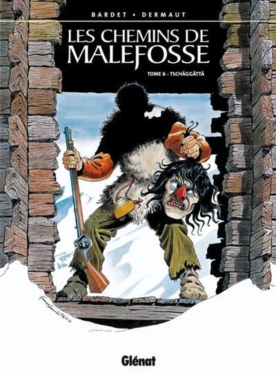 Les chemins de Malefosse. Volume 6, Tschäggättä