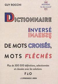 Dictionnaire inversé de mots croisés, mots fléchés. Volume 2, F à O