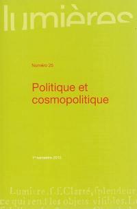 Lumières. n° 25, Politique et cosmopolitique