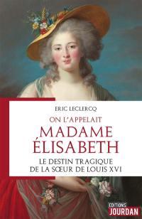On l'appelait Madame Elisabeth