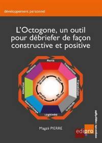 L'octogone, un outil pour débriefer de façon constructive et positive