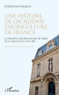 Une histoire de l'Académie d'agriculture de France