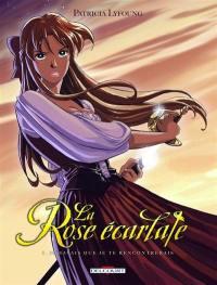 La rose écarlate. Volume 1, Je savais que je te rencontrerais