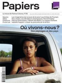 France Culture papiers. n° 25, Où vivons-nous ?