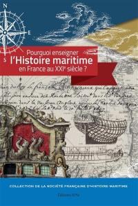 Pourquoi enseigner l'histoire maritime en France au XXIe siècle ?