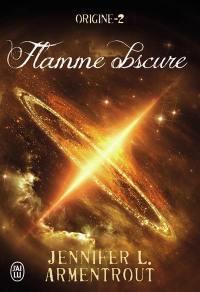 Origine. Vol. 2. Flamme obscure
