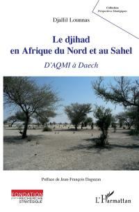 Le djihad en Afrique du Nord et au Sahel