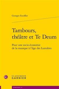 Tambours, théâtre et Te Deum
