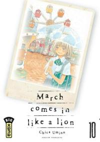March comes in like a lion. Volume 10,