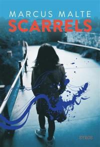 Scarrels : poésie pure