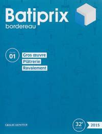 Batiprix 2015. Volume 1, Gros oeuvre, plâtrerie, ravalement
