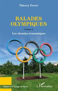 Balades olympiques. Volume 2, Les chemins économiques