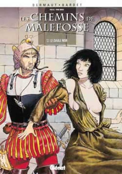 Les chemins de Malefosse. Volume 1, Le diable noir