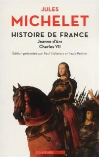Histoire de France. Volume 5, Jeanne d'Arc, Charles VII