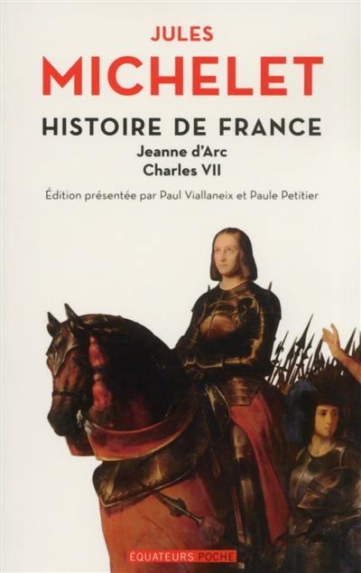 Histoire de France. Vol. 5. Jeanne d'Arc, Charles VII