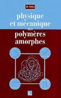 Physique et mécanique des polymères amorphes