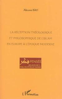 La réception théologique et philosophique de l'islam en Europe à l'époque moderne