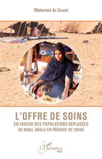 L'offre de soins en faveur des populations déplacées de Kidal (Mali) en période de crise