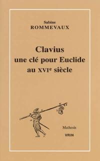 Clavius, une clé pour Euclide au XVIe siècle
