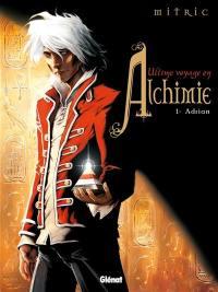 Ultime voyage en alchimie. Volume 1, Adrian