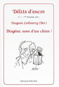 Délits d'encre. n° 3, Diogène, nom d'un chien !
