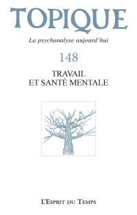 Topique. n° 148, Travail et santé mentale