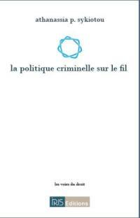 La politique criminelle sur le fil