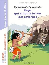 La véritable histoire de Jago qui affronta le lion des cavernes
