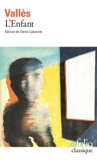 Jacques Vingtras. Volume 1, L'enfant