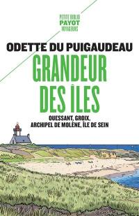 Grandeur des îles : Ouessant, Groix, archipel de Molène, île de Sein