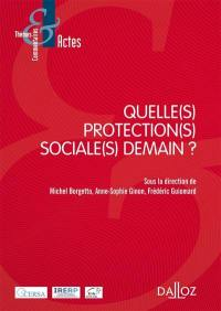 Quelle(s) protection(s) sociale(s) demain ?