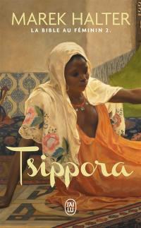 La Bible au féminin. Volume 2, Tsippora