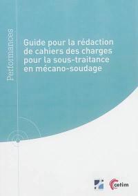 Guide pour la rédaction de cahiers des charges pour la sous-traitance en mécano-soudage