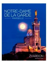 Notre-Dame-de-la-Garde et ses secrets