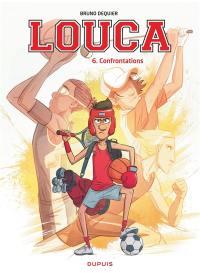 Louca. Volume 6, Confrontations