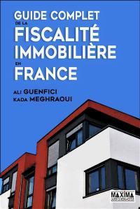 Guide complet de la fiscalité immobilière en France