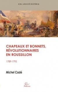 Chapeaux et bonnets, révolutionnaires en Roussillon