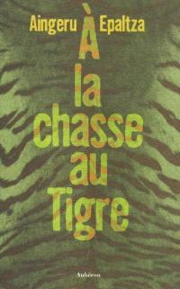 A la chasse au tigre