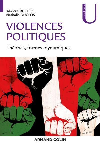 Violences politiques : théories, formes, dynamiques