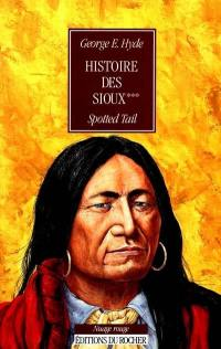 Histoire des Sioux. Volume 3, Spotted Tail
