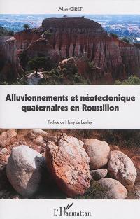 Alluvionnements et néotectonique quaternaires en Roussillon