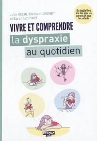 Vivre et comprendre la dyspraxie au quotidien